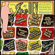 A Joe Bev Audio Theater Sampler, Vol. 4  by Joe Bevilacqua Narrated by Joe Bevilacqua, Bill Marx, Various