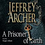 A Prisoner of Birth | Jeffrey Archer