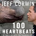 100 Heartbeats: The Race to Save Earth's Most Endangered Species | Jeff Corwin