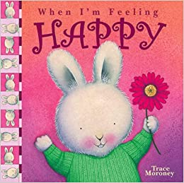 When I'm Feeling Happy: Trace Moroney: 9780769644257: Amazon.com