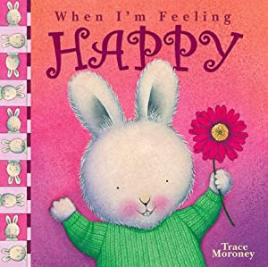 When I'm Feeling Happy: Trace Moroney: 9780769644257: Amazon.com