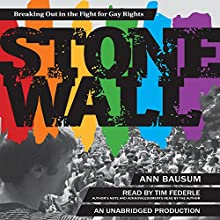 Stonewall: Breaking out in the Fight for Gay Rights (       UNABRIDGED) by Ann Bausum Narrated by Tim Federle, Ann Bausum