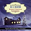 Kissing Christmas Goodbye: An Agatha Raisin Mystery Audiobook by M. C. Beaton Narrated by Wanda McCaddon