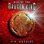 Rise of the Dragon King: Book Five of the Dragoneer Saga | M.R. Mathias