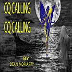 CQ calling, CQ calling: Zen and the Gang, Book 5 | Dean Moriarty