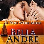 If You Were Mine: San Francisco Sullivans, Book 5 | Bella Andre