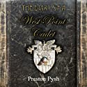 The Diary of a West Point Cadet: Captivating and Hilarious Stories for Developing the Leader Within You (       UNABRIDGED) by Preston George Pysh Narrated by Jack Hicks