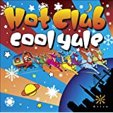Hot Club Cool Yule - featuring the Hot Club of San Francisco