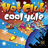 Cool Yule (w/ Pazzo And The... - The Hot Club Of San Francis...