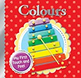 Igloo Books Ltd My First Touch and Feel: Colours (Happy Baby Touch & Feel)