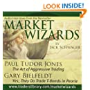 Market Wizards: Interviews with Paul Tudor Jones, The Art of Aggressive Trading and Gary Bielfeldt, Yes, They Do Trade T-Bonds in Peoria