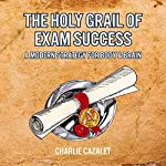 The Holy Grail of Exam Success: A Modern Strategy for Body & Brain | Charlie Cazalet