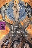 echange, troc Olivier Clément - Byzance et le christianisme