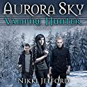 Whiteout: Aurora Sky: Vampire Hunter, Volume 5 (       UNABRIDGED) by Nikki Jefford Narrated by Em Eldridge, Sean Peck