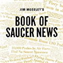 Jim Moseley's Book of Saucer News Audiobook by James W. Moseley Narrated by Barry Eads