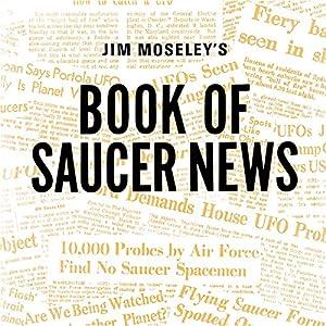 Jim Moseley's Book of Saucer News Audiobook