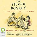 The Silver Donkey Audiobook by Sonya Hartnett Narrated by Richard Aspel