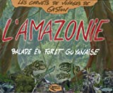echange, troc Gaston - L'Amazonie : Balade en forêt guyanaise