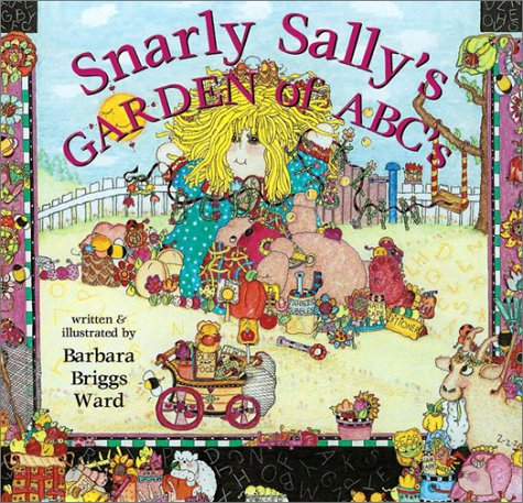 Snarly Sally's Garden Of Abc's (Snarly Sally, 2)