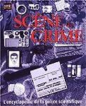 Sc�ne de crime : L'encyclop�die de la...