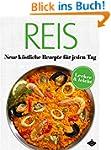 Reis: Neue k�stliche Rezepte f�r jede...
