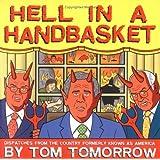 Hell in a Handbasket ~ Tom Tomorrow