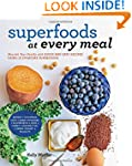 Superfoods at Every Meal: Nourish You...
