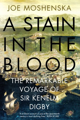 a-stain-in-the-blood-the-remarkable-voyage-of-sir-kenelm-digby