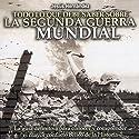 Todo lo que debe saber sobre la Segunda Guerra Mundial (       UNABRIDGED) by Jesús Hernández Narrated by Eladio J. Ramos