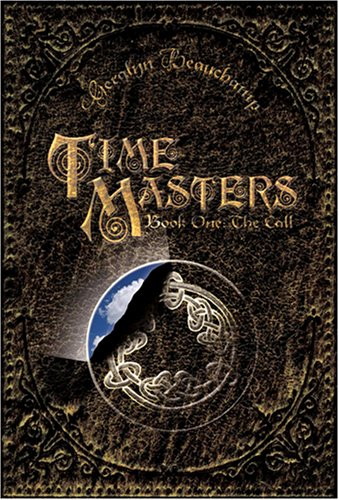 The Call (Time Masters, Book One) by Geralyn Beauchamp