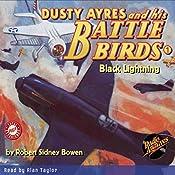 Dusty Ayres and His Battle Birds #1: Black Lightning | Robert Sidney Bowen,  Radio Archives