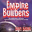 Empire Builders Audiobook by Ben Bova Narrated by Stefan Rudnicki