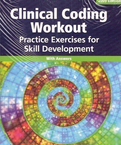 Clinical Coding Workout, 2009 edition, with answers