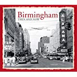 Birmingham: Then and Now®