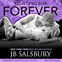 Fighting for Forever Audiobook by JB Salsbury Narrated by Erin Mallon, Ryan West