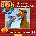 The Case of the Vampire Cat: Hank the Cowdog Audiobook by John R. Erickson Narrated by John R. Erickson