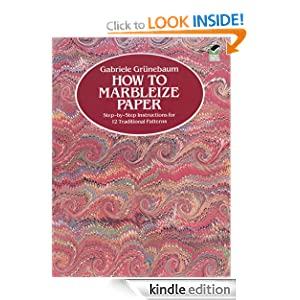 How to Marbleize Paper: Step-by-Step Instructions for 12 Traditional Patterns (Other Paper Crafts) Gabriele Grunebaum
