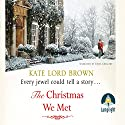 The Christmas We Met Hörbuch von Kate Lord Brown Gesprochen von: Emma Gregory