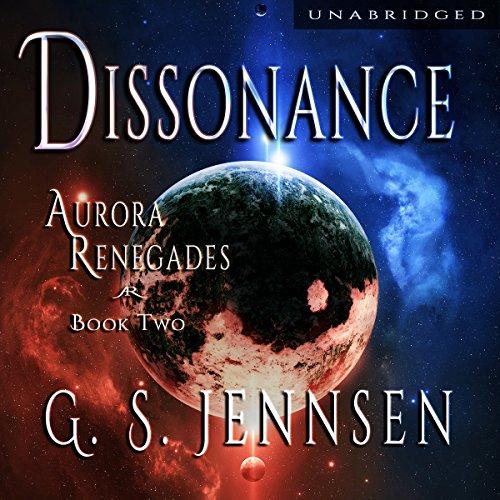 Dissonance (Aurora Renegades #2) (Aurora Rhapsody #5) - G.S. Jennsen