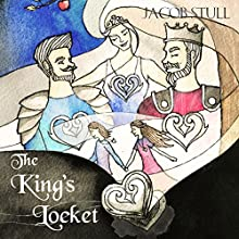 The King's Locket Audiobook by Jacob Stull Narrated by Phoebe Batteson-Brown