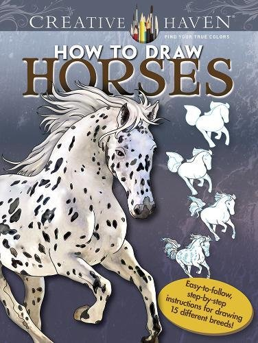 Creative Haven How to Draw Horses (Adult Coloring) [Noble, Marty] (Tapa Blanda)