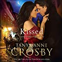 Kissed: A Southern Georgian Novel (       UNABRIDGED) by Tanya Anne Crosby Narrated by Laurel Schroeder