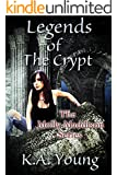 Legends Of The Crypt (The Molly Maddison Series Book 2)