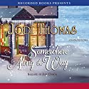 Somewhere Along the Way Audiobook by Jodi Thomas Narrated by Julia Gibson