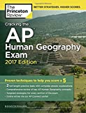 img - for Cracking the AP Human Geography Exam, 2017 Edition: Proven Techniques to Help You Score a 5 (College Test Preparation) book / textbook / text book