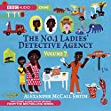 The No. 1 Ladies' Detective Agency 7 (Dramatised) Radio/TV Program by Alexander McCall Smith Narrated by Claire Benedict, Nadine Marshall