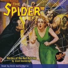 The Spider #21: Hordes of the Red Butcher Radio/TV Program by Grant Stockbridge Narrated by Nick Santa Maria