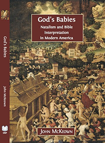 God's Babies: Natalism and Bible Interpretation in Modern America