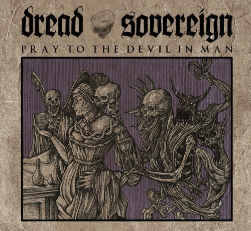 Pray to the Devil in Man by Dread Sovereign