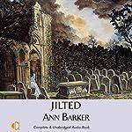 Jilted   Ann Barker